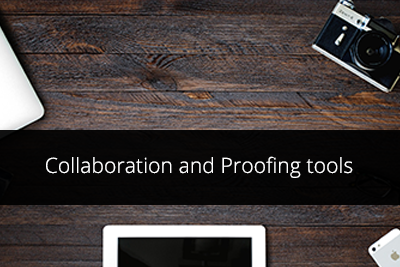 Uncompromising Quality ensured with Collaboration and Proofing tools