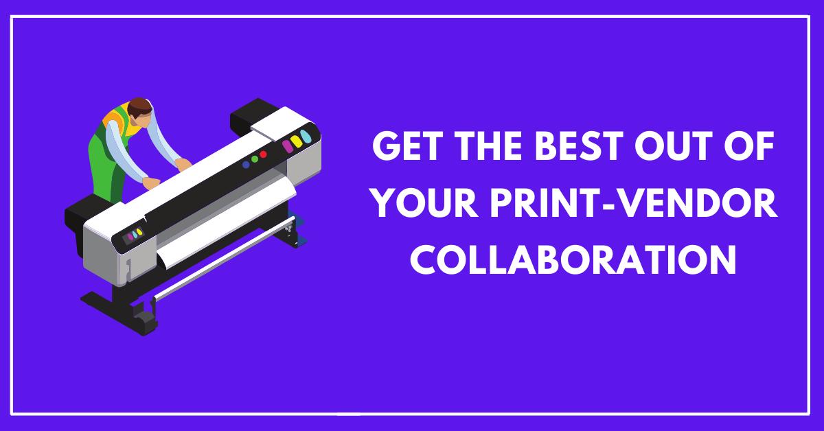 How print vendor collaboration leads to better artwork development